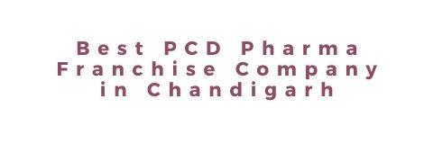 Best PCD Pharma Franchise Company in Chandigarh
